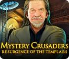 لعبة  Mystery Crusaders: Resurgence of the Templars