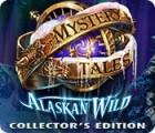 لعبة  Mystery Tales: Alaskan Wild Collector's Edition