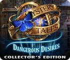 لعبة  Mystery Tales: Dangerous Desires Collector's Edition