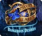 لعبة  Mystery Tales: Dangerous Desires