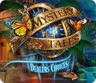 لعبة  Mystery Tales: Dealer's Choices
