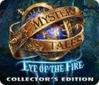لعبة  Mystery Tales: Eye of the Fire Collector's Edition