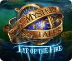 لعبة  Mystery Tales: Eye of the Fire