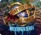 لعبة  Mystery Tales: Her Own Eyes
