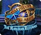 لعبة  Mystery Tales: The Hangman Returns