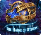 لعبة  Mystery Tales: The House of Others