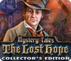 لعبة  Mystery Tales: The Lost Hope Collector's Edition