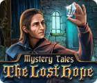لعبة  Mystery Tales: The Lost Hope