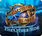 لعبة  Mystery Tales: The Other Side