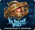 لعبة  Mystery Tales: The Twilight World Collector's Edition