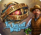 لعبة  Mystery Tales: The Twilight World