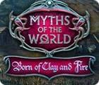 لعبة  Myths of the World: Born of Clay and Fire