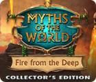 لعبة  Myths of the World: Fire from the Deep Collector's Edition