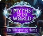 لعبة  Myths of the World: The Whispering Marsh