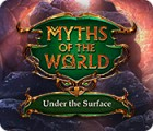لعبة  Myths of the World: Under the Surface