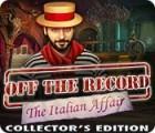 لعبة  Off the Record: The Italian Affair Collector's Edition