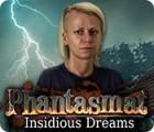 لعبة  Phantasmat: Insidious Dreams