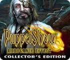 لعبة  Puppet Show: Arrogance Effect Collector's Edition