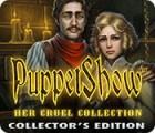 لعبة  PuppetShow: Her Cruel Collection Collector's Edition