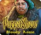 لعبة  PuppetShow: Bloody Rosie