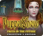 لعبة  PuppetShow: Faith in the Future Collector's Edition