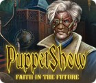 لعبة  PuppetShow: Faith in the Future