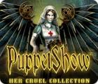 لعبة  PuppetShow: Her Cruel Collection