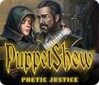 لعبة  PuppetShow: Poetic Justice