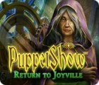 لعبة  Puppetshow: Return to Joyville