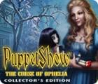 لعبة  PuppetShow: The Curse of Ophelia Collector's Edition