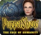 لعبة  PuppetShow: The Face of Humanity