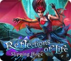 لعبة  Reflections of Life: Slipping Hope