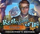 لعبة  Reflections of Life: Utopia Collector's Edition
