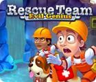 لعبة  Rescue Team: Evil Genius