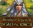 لعبة  Revived Legends: Road of the Kings