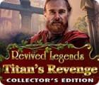 لعبة  Revived Legends: Titan's Revenge Collector's Edition
