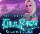 لعبة  Rite of Passage: Child of the Forest Strategy Guide