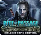 لعبة  Rite of Passage: The Sword and the Fury Collector's Edition