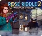 لعبة  Rose Riddle 2: Werewolf Shadow