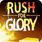 لعبة  Rush for Glory