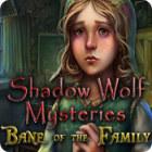 لعبة  Shadow Wolf Mysteries: Bane of the Family