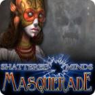 لعبة  Shattered Minds: Masquerade