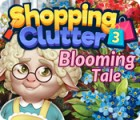لعبة  Shopping Clutter 3: Blooming Tale