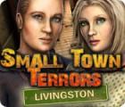 لعبة  Small Town Terrors: Livingston