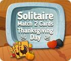 لعبة  Solitaire Match 2 Cards Thanksgiving Day