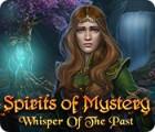 لعبة  Spirits of Mystery: Whisper of the Past