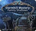 لعبة  Stormhill Mystery: Family Shadows