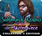 لعبة  Subliminal Realms: The Masterpiece Collector's Edition