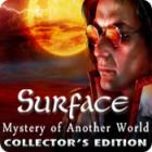 لعبة  Surface: Mystery of Another World Collector's Edition