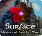لعبة  Surface: Mystery of Another World